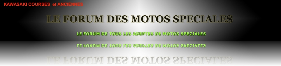 FORUM DES MOTOS SPECIALES