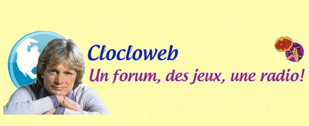 Clocloweb, le forum 100% Cloclo