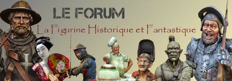 LE FORUM DE LA FIGURINE HISTORIQUE ET FANTASTIQUE