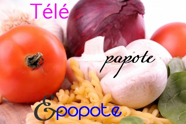 T�l�, papote & popote