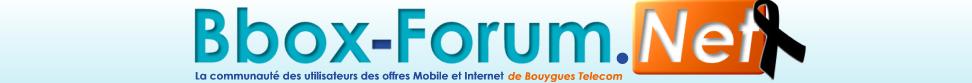 BFN | Bbox-Forum.Net | Communauté Bouygues Telecom