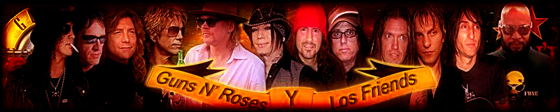Guns N' Roses Y los Friends (º_*)