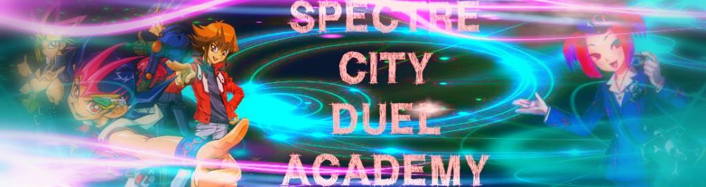 Spectre City Duel Academy