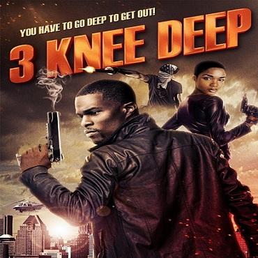 فيلم 3Knee Deep 2016 مترجم دي فى دي