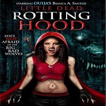 فيلم Little Dead Rotting Hood 2016 مترجم دي في دي