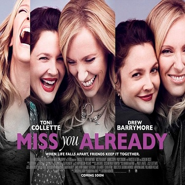 فيلم Miss You Already 2015 مترجم دي في دي