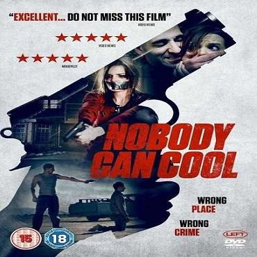 فيلم Nobody Can Cool 2015 مترجم