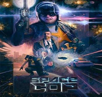 فيلم Space Cop 2016 مترجم دي فى دي