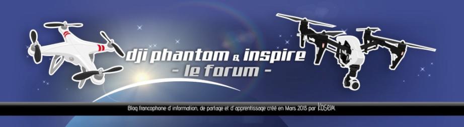 DJI Phantom, Mavic & Inspire: Le Forum de Kosem