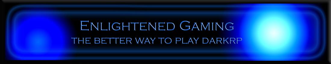 ENLIGHTENED GAMING HAS MOVED! GO TO: http://enlightenedgaming.enjin.c
