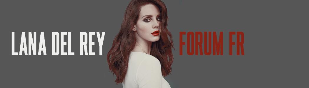 Lana Del Rey - Forum FR
