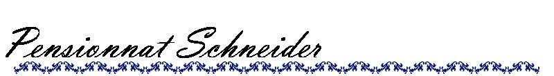 Pensionnat Schneider