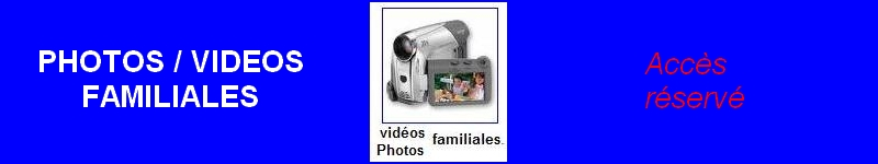 PHOTOS / VIDEOS  FAMILIALES