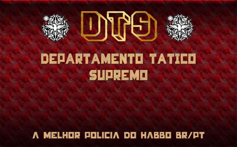 DTS - Departamento Tático Supremo