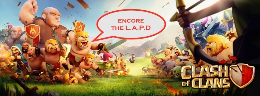 Clash of Clan Team the L.A.P.D
