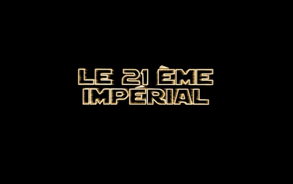 Le 21 ème Impérial