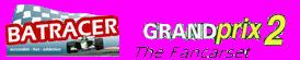 Grand Prix 2 BATracers